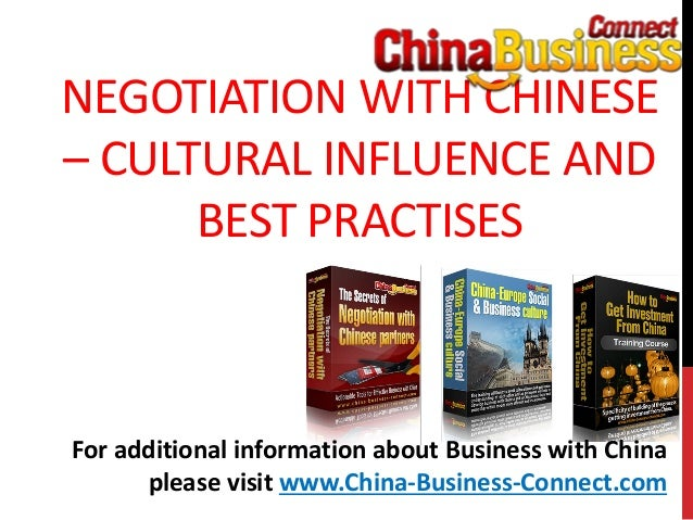 NEGOTIATION WITH CHINESE– CULTURAL INFLUENCE ANDBEST PRACTISESFor additional information about Business with Chinaplease v...