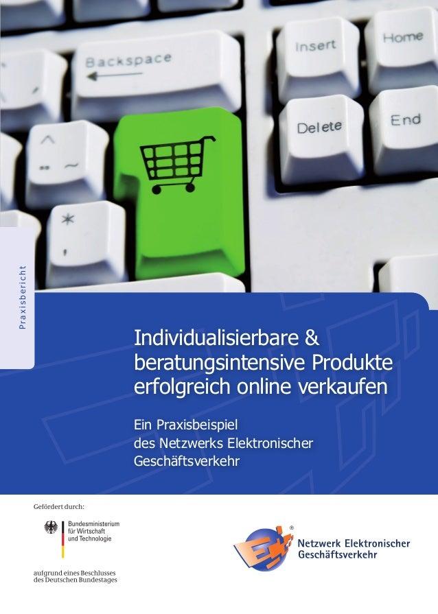 Praxisbericht                Individualisierbare &                beratungsintensive Produkte                erfolgreich o...