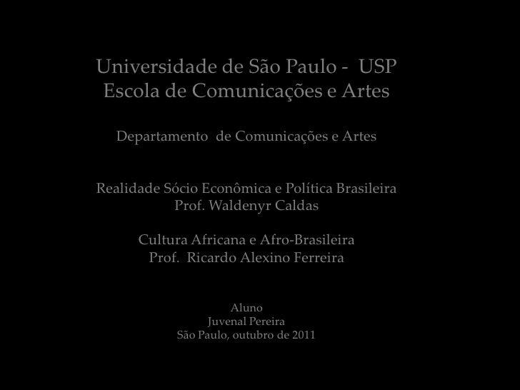 Universidade de São Paulo - USPEscola de Comunicações e Artes   Departamento de Comunicações e ArtesRealidade Sócio Econôm...