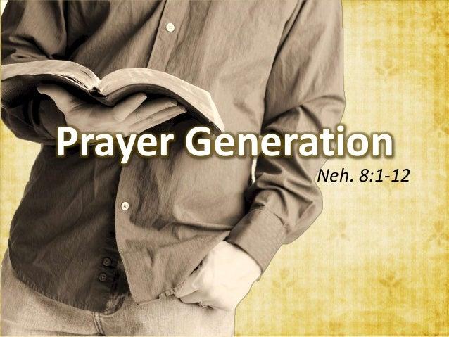 Prayer Generation Neh. 8:1-12