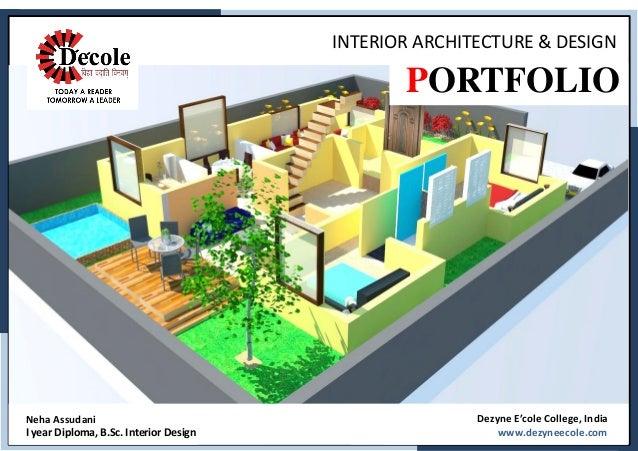 INTERIOR ARCHITECTURE & DESIGN PORTFOLIO Neha Assudani I year Diploma, B.Sc.  Interior ...
