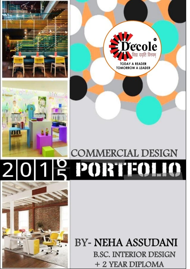 COMMERCIAL DESIGN BY- NEHA ASSUDANI B.SC. INTERIOR DESIGN + 2 YEAR DIPLOMA