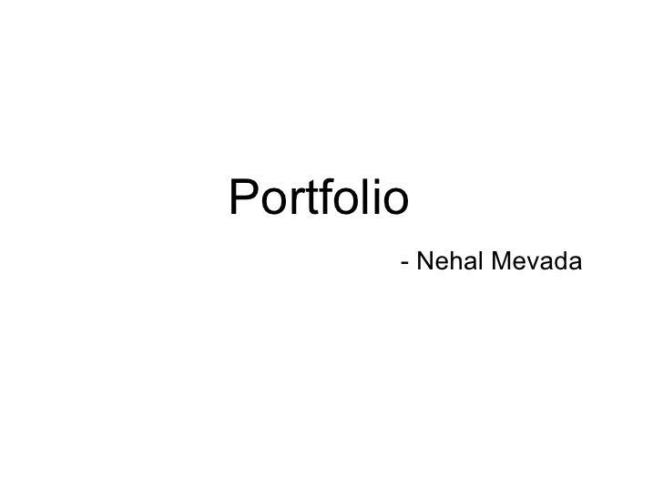 Portfolio    - Nehal Mevada