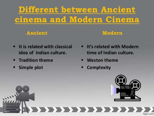 Difference between ancient cinema and modern cinema - What is the difference between modern and contemporary ...
