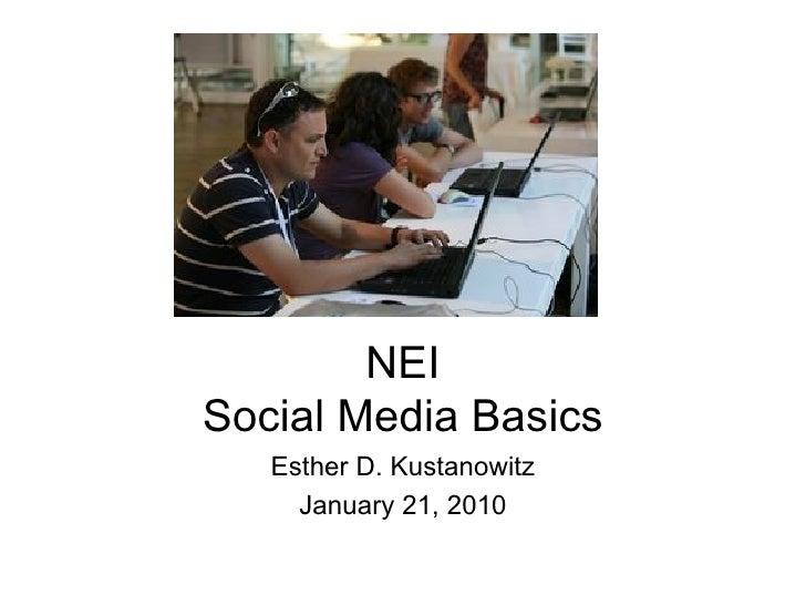 NEI Social Media Basics Esther D. Kustanowitz January 21, 2010