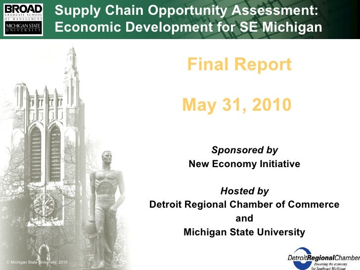 Sponsored by New Economy Initiative Hosted by Detroit Regional Chamber of Commerce and Michigan State University Final Rep...