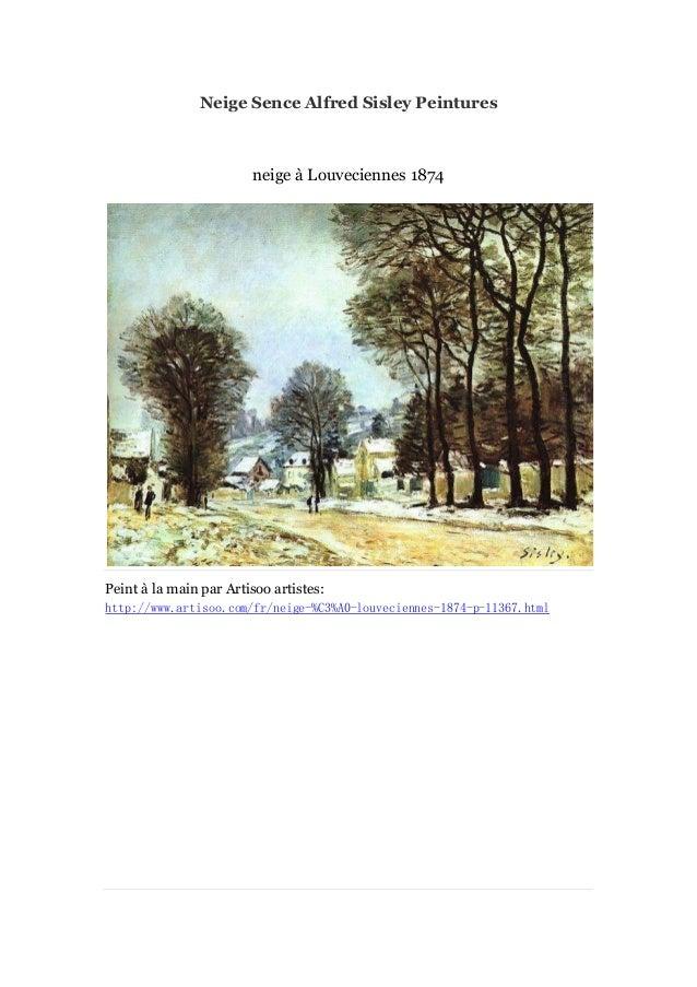 Neige Sence Alfred Sisley Peintures  neige à Louveciennes 1874  Peint à main par Artisoo artistes: la http://www.artisoo.c...
