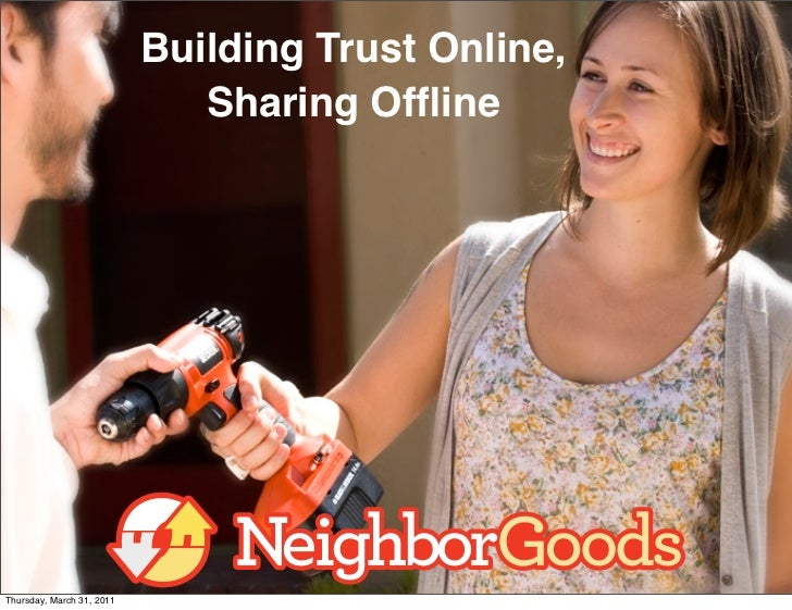 Building Trust Online,                              Sharing OfflineThursday, March 31, 2011