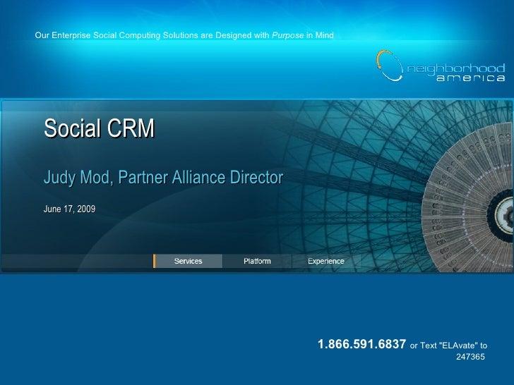 Social CRM June 17, 2009 Judy Mod, Partner Alliance Director