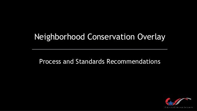 Neighborhood Conservation Overlay Process and Standards Recommendations