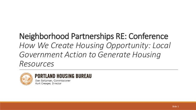 Neighborhood Partnerships RE: Conference How We Create Housing Opportunity: Local Government Action to Generate Housing Re...