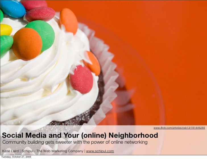 www.flickr.com/photos/csb13/191446285   Social Media and Your (online) Neighborhood Community building gets sweeter with th...