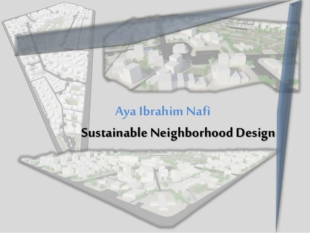 Sustainable Neighborhood Design Aya Ibrahim Nafi