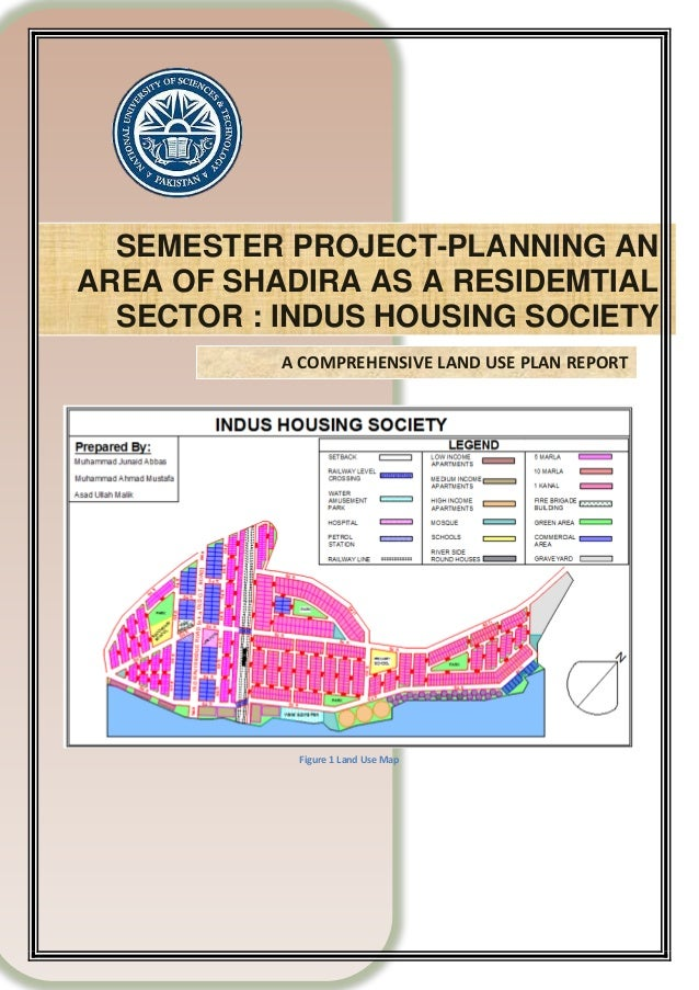SEMESTER PROJECT-PLANNING AN AREA OF SHADIRA AS A RESIDEMTIAL SECTOR : INDUS HOUSING SOCIETY A COMPREHENSIVE LAND USE PLAN...