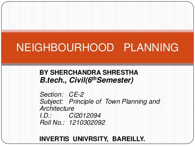 BY SHERCHANDRA SHRESTHA B.tech., Civil(6thSemester) Section: CE-2 Subject: Principle of Town Planning and Architecture I.D...