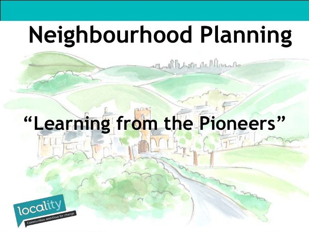 "Neighbourhood Planning ""Learning from the Pioneers"""