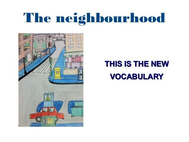 The neighbourhood THIS IS THE NEWTHIS IS THE NEW VOCABULARYVOCABULARY