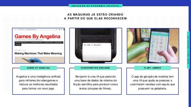 I N O V A Ç Ã O N A E C O N O M I A C R I A T I V A NEIGRANDO|PIXELSHOW Angelina é uma inteligência artificial gera milhar...