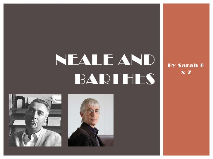 NEALE AND   By Sarah B                x 2  BARTHES
