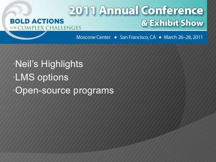 <ul><li>Neil's Highlights </li></ul><ul><li>LMS options </li></ul><ul><li>Open-source programs </li></ul>