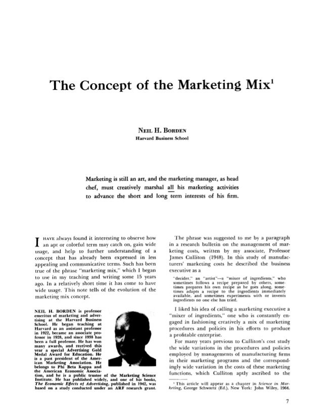 The Concept of the Marketing Mix' NEIL H . BORDEN Harvard Business School Marketing is still an art, and the marketing man...