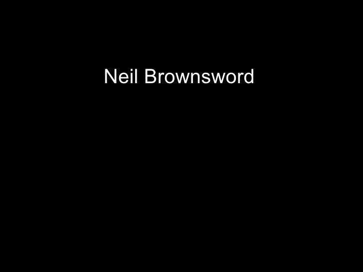 <ul><li>Neil Brownsword   </li></ul>