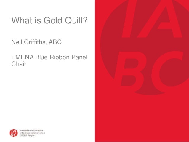 What is Gold Quill? Neil Griffiths, ABC EMENA Blue Ribbon Panel Chair