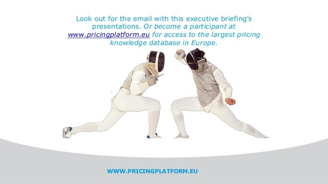 Look out for the email with this executive briefing's presentations. Or become a participant at www.pricingplatform.eu for...