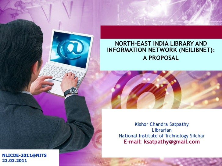 Kishor Chandra Satpathy Librarian National Institute of Trchnology Silchar E-mail: ksatpathy@gmail.com   NORTH-EAST INDIA ...