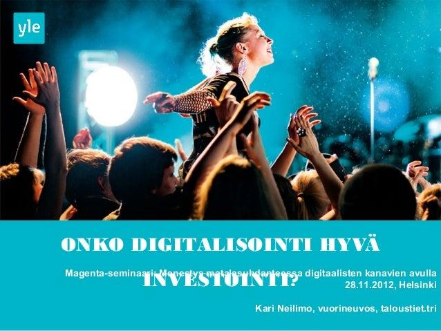ONKO DIGITALISOINTI HYVÄMagenta-seminaari: Menestys matalasuhdanteessa digitaalisten kanavien avulla                INVEST...