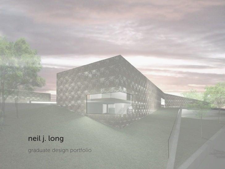 neil j. long graduate design portfolio
