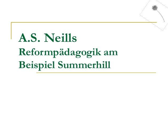 A.S. Neills Reformpädagogik am Beispiel Summerhill