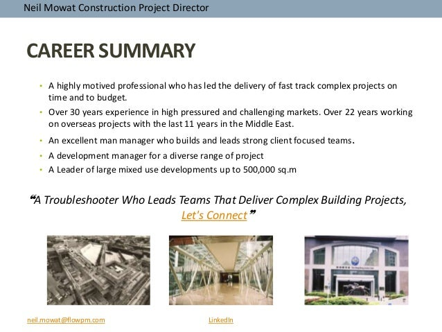 neil.mowat@flowpm.com LinkedIn Neil Mowat Construction Project Director CAREER SUMMARY • A highly motived professional who...