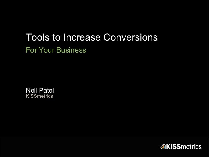 Tools to Increase Conversions For Your Business Neil Patel KISSmetrics