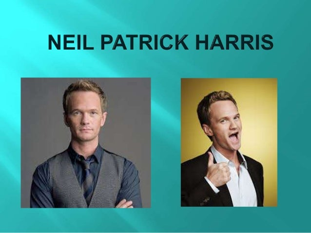 • Neil Patrick Harris born June 15, 1973 is an American actor, writer, producer, director, magician, comedian, and singer.