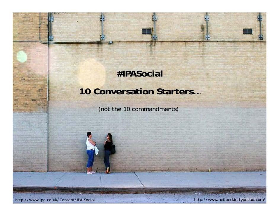 #IPASocial                                10 Conversation Starters…                                           (not the 10 ...