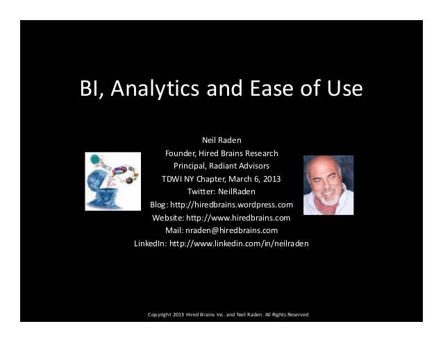 BI, Analytics and Ease of Use                        Neil Raden             Founder, Hired Brains Research                ...