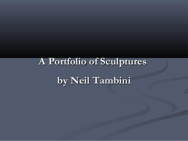 A Portfolio of SculpturesA Portfolio of Sculptures by Neil Tambiniby Neil Tambini