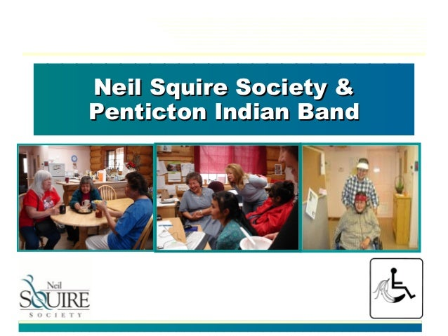 Neil Squire Society &Neil Squire Society & Penticton Indian BandPenticton Indian Band