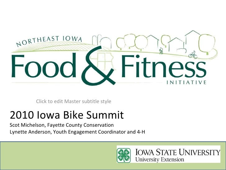 2010 Iowa Bike Summit Scot Michelson, Fayette County Conservation Lynette Anderson, Youth Engagement Coordinator and 4-H