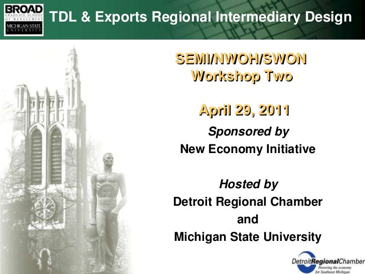 TDL & Exports Regional Intermediary Design<br /> SEMI/NWOH/SWON     Workshop Two       April 29, 2011<br />Sponsored by<br...