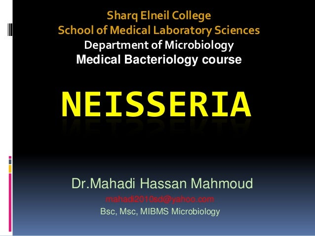 Sharq Elneil CollegeSchool of Medical Laboratory Sciences    Department of Microbiology   Medical Bacteriology courseNEISS...