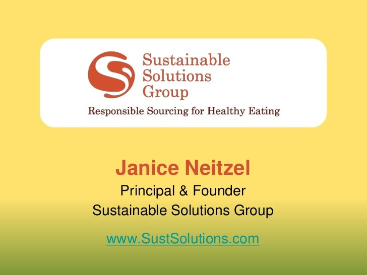 Janice Neitzel    Principal & FounderSustainable Solutions Group  www.SustSolutions.com