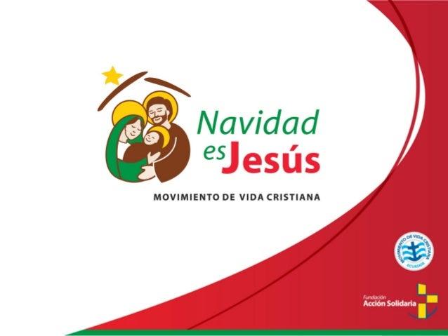 ¿Qué es?• Es la campaña que genera instancias para comunicar y  compartir la Buena Nueva del Nacimiento del Señor Jesús a ...