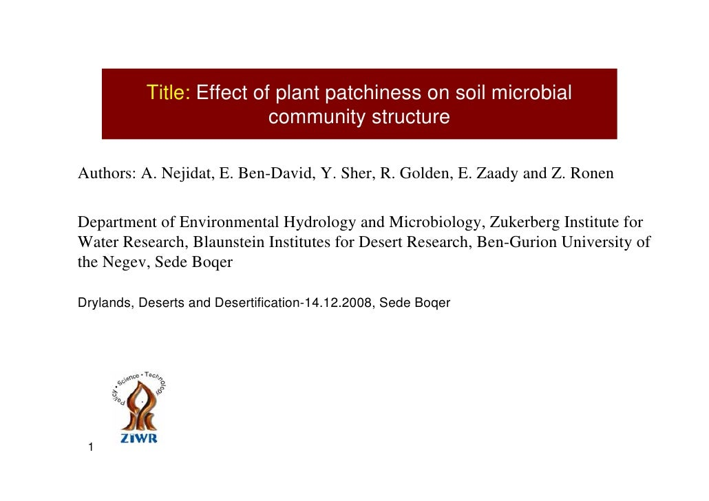Title: Effect of plant patchiness on soil microbial                            community structure  Authors: A. Nejidat, E...