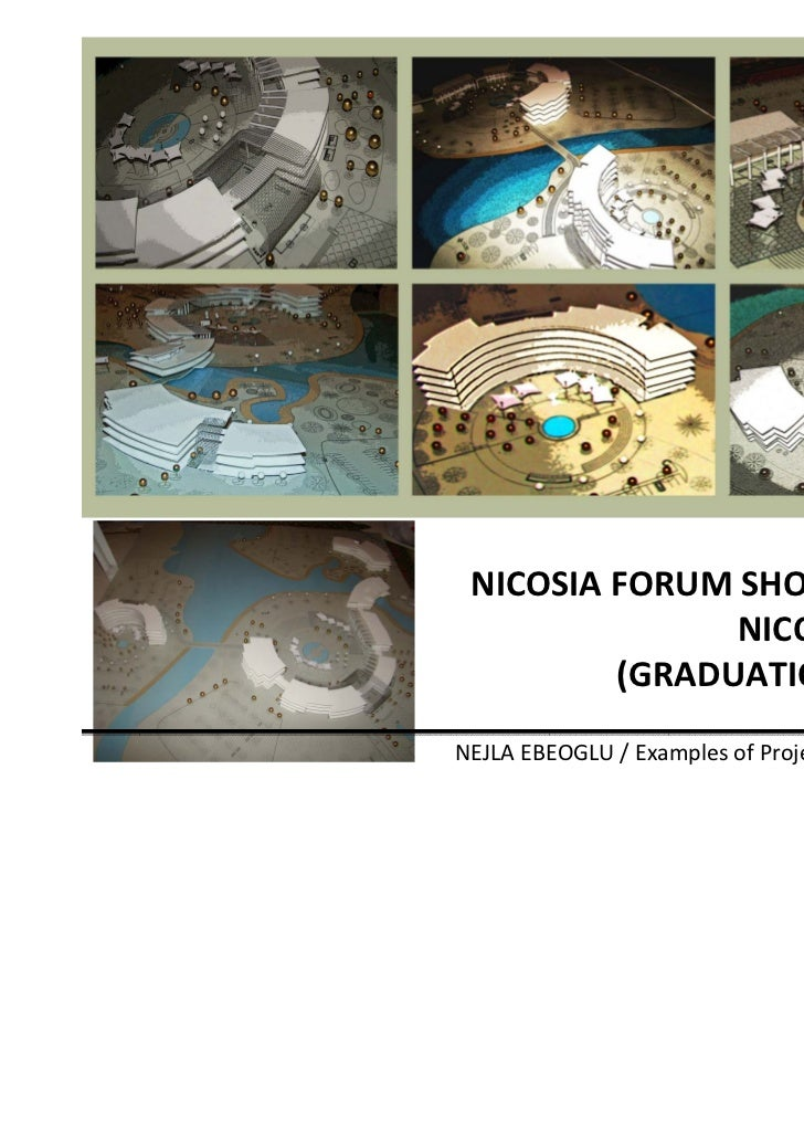 NICOSIA FORUM SHOPPING MALL               NICOSIA-CYPRUS         (GRADUATION PROJECT)NEJLA EBEOGLU / Examples of Projects