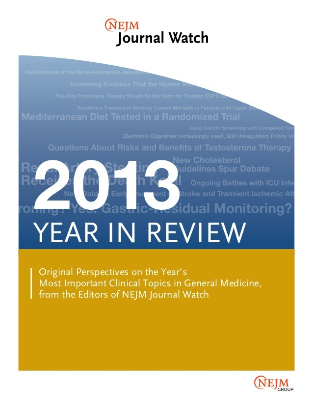 2013 YEAR IN REVIEW Original Perspectives on the Year's Most Important Clinical Topics in General Medicine, from the Edito...