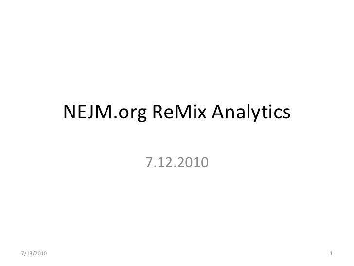 NEJM.org ReMix Analytics                      7.12.2010     7/13/2010                              1