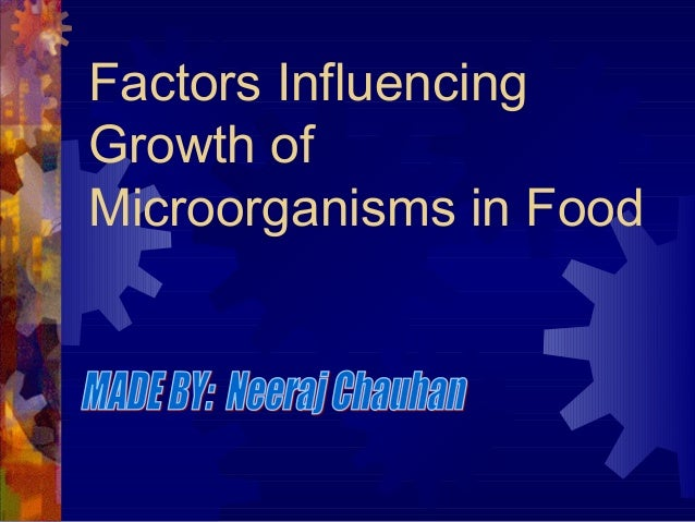 Factors InfluencingGrowth ofMicroorganisms in Food