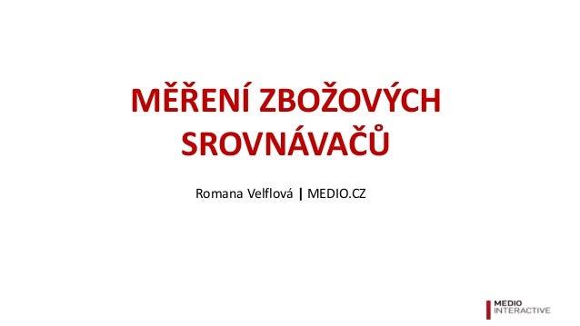 MĚŘENÍ ZBOŽOVÝCH SROVNÁVAČŮ Romana Velflová | MEDIO.CZ